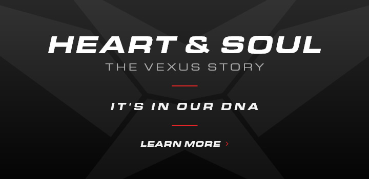 Heart & Soul the Vexus Story - It's in our DNA
